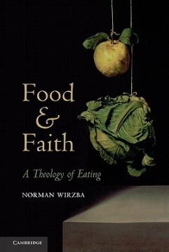 Food & Faith, by Norman Wirzba